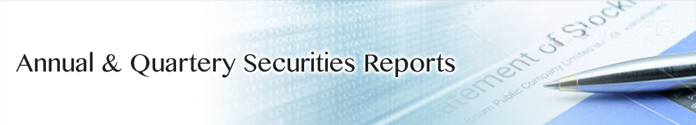 Annual & Quarterly  Securities Reports